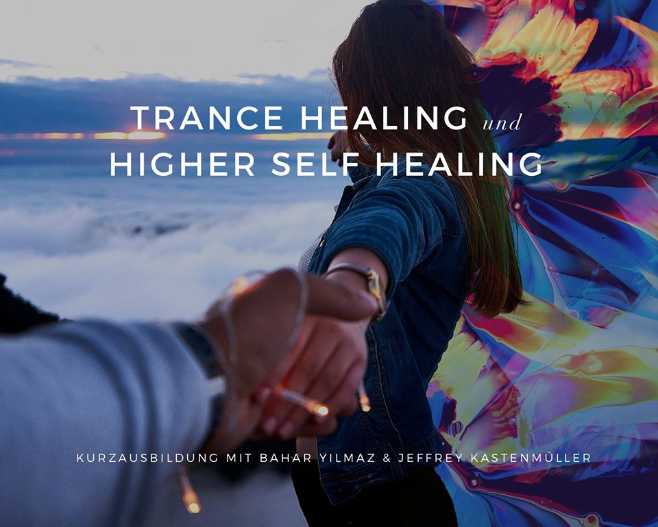 Kurzausbildung: Trance Healing & Higher Self Healing (zertifiziert- 3-Tage in Bern / CH) mit Bahar & Jeffrey